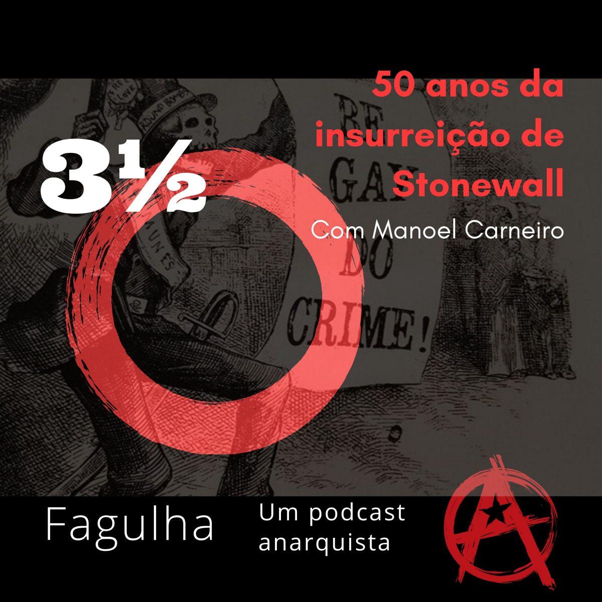 #03½: 50 anos da insurreição de Stonewall, com Manoel Carneiro