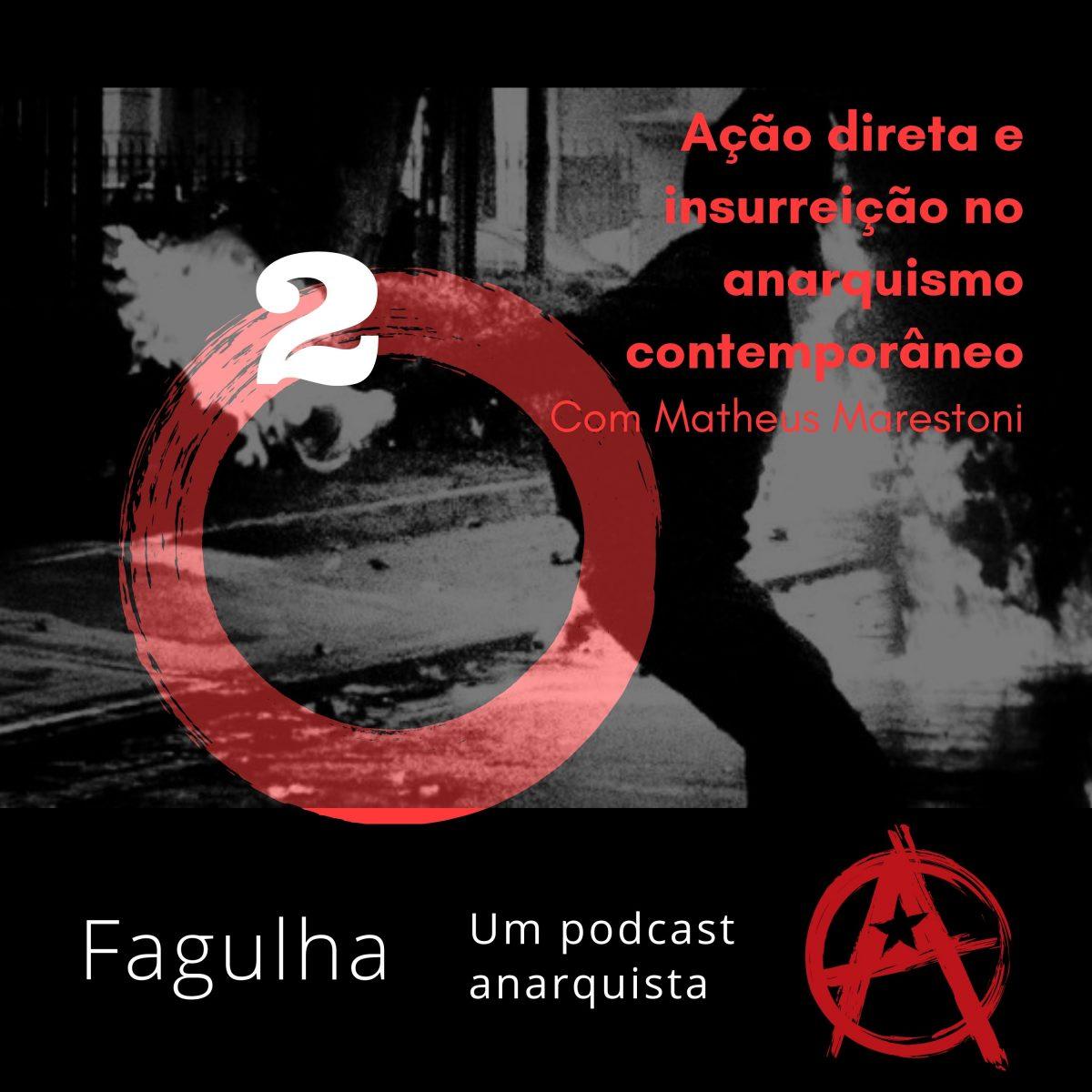 #02: Ação direta e insurreição no anarquismo contemporâneo, com Matheus Marestoni