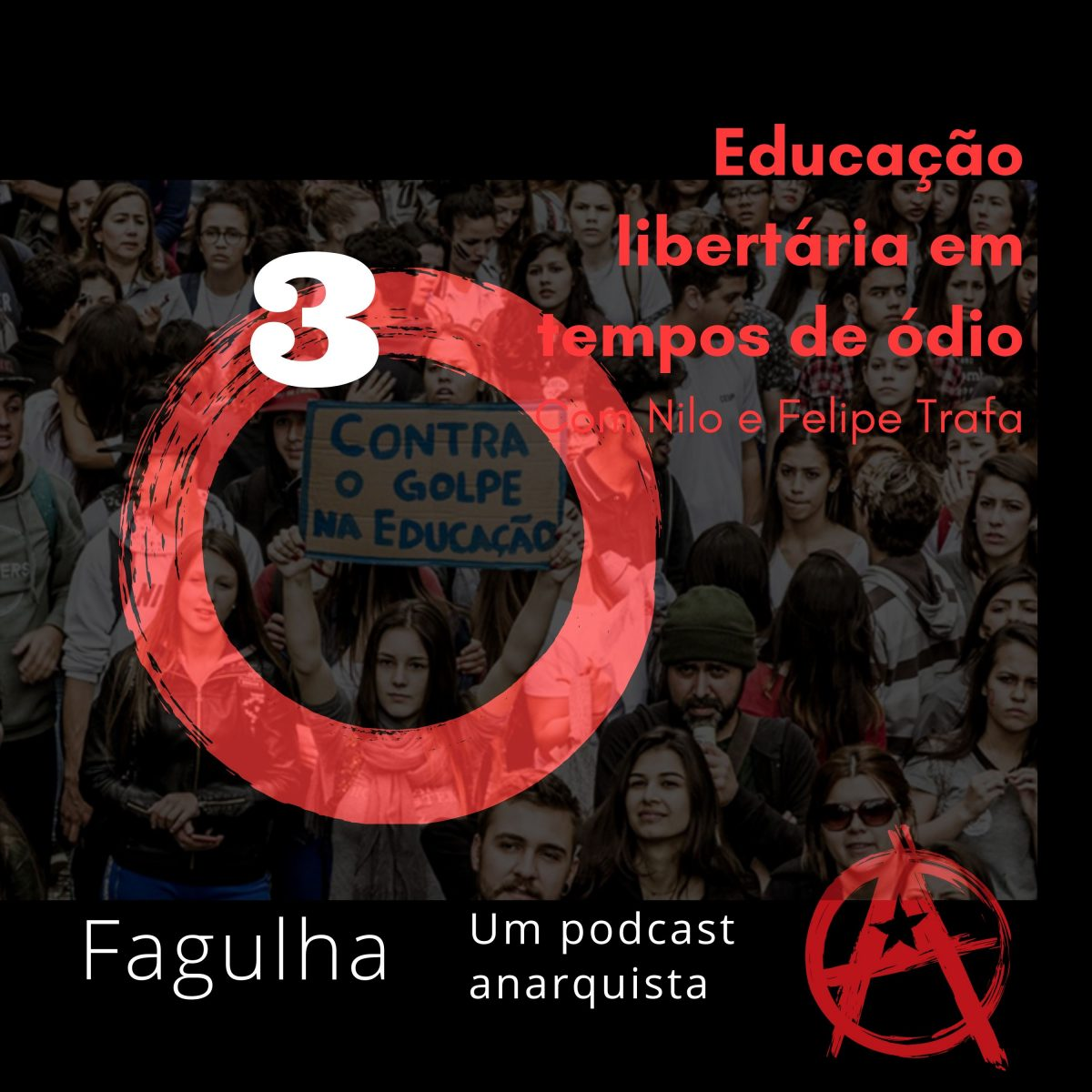 #03: Educação libertária em tempos de ódio, com Nilo e Felipe Trafa