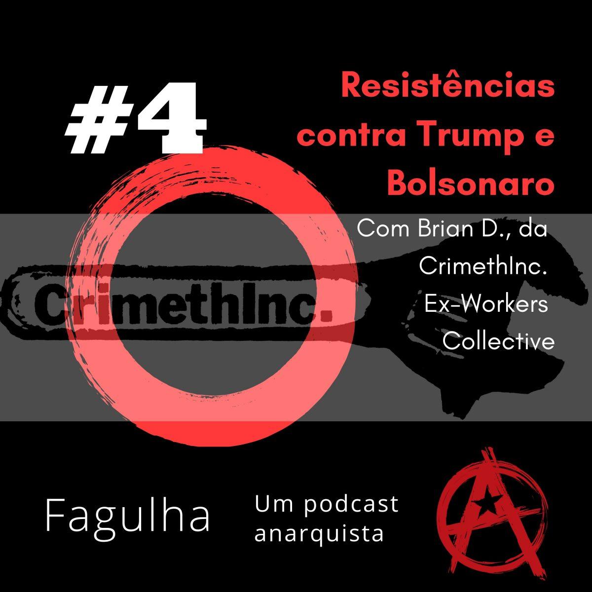 #04: Resistências contra Trump e Bolsonaro, com Brian D. da Crimethinc.