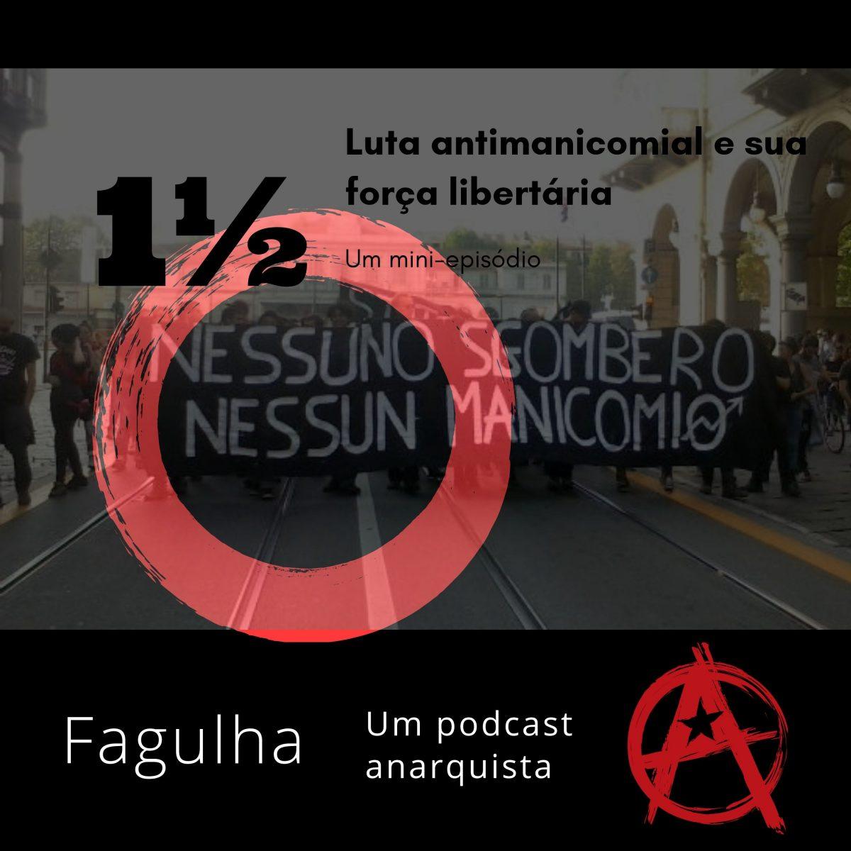 #01 ½: Luta antimanicomial e sua força libertária