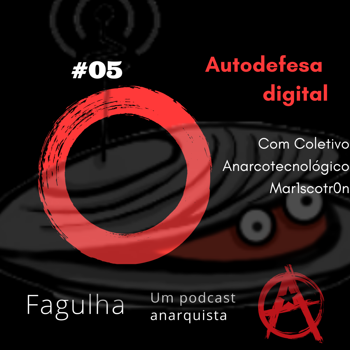 #05: Autodefesa digital, com Coletivo Anarcotecnológico Mar1scotr0n