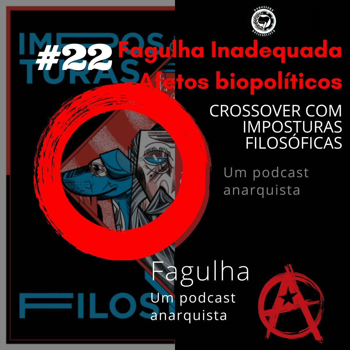 Fagulha #22: Fagulha Inadequada – Afetos biopolíticos