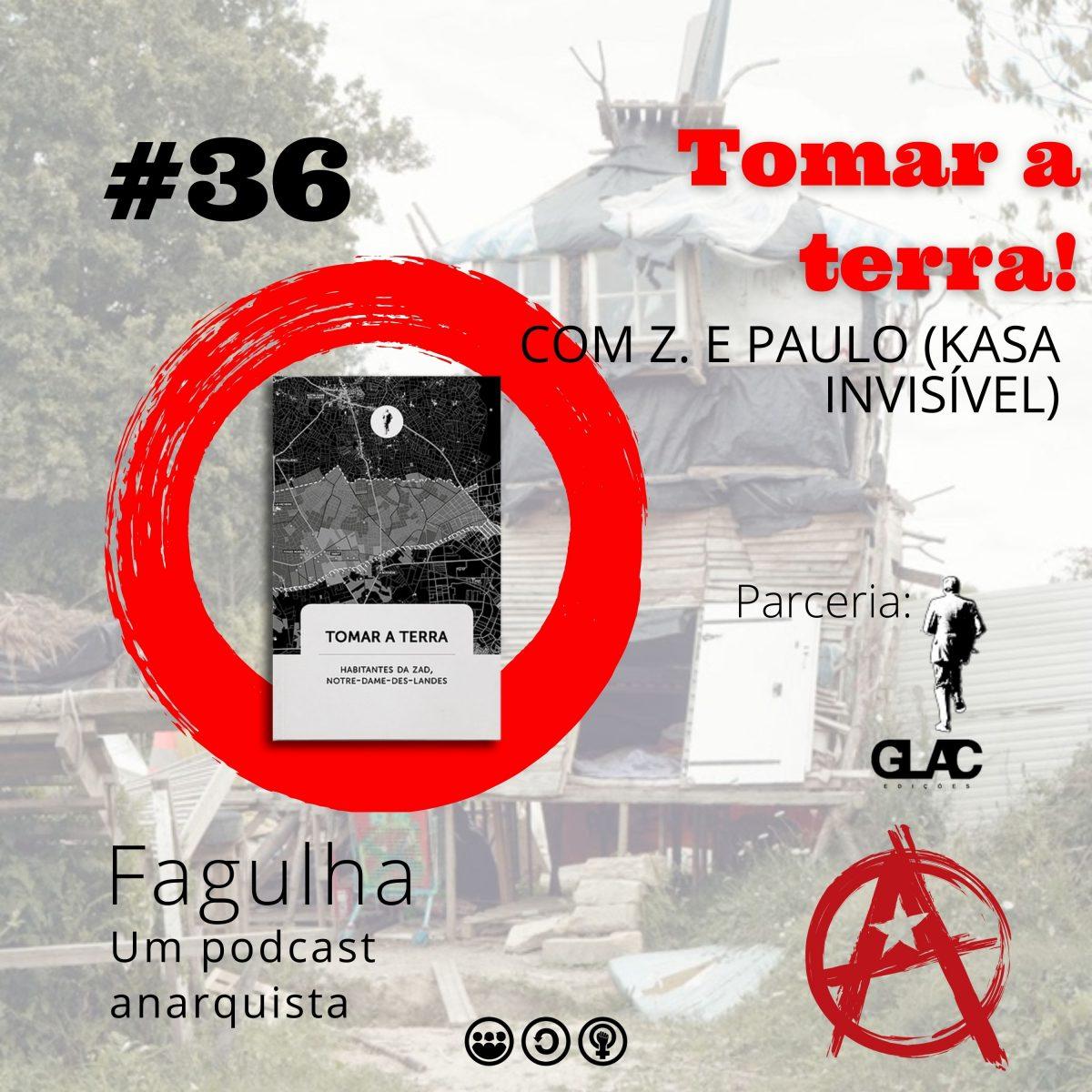 Fagulha #36: Tomar a Terra! Com Z. e Paulo (Kasa Invisível) – parceria GLAC Edições